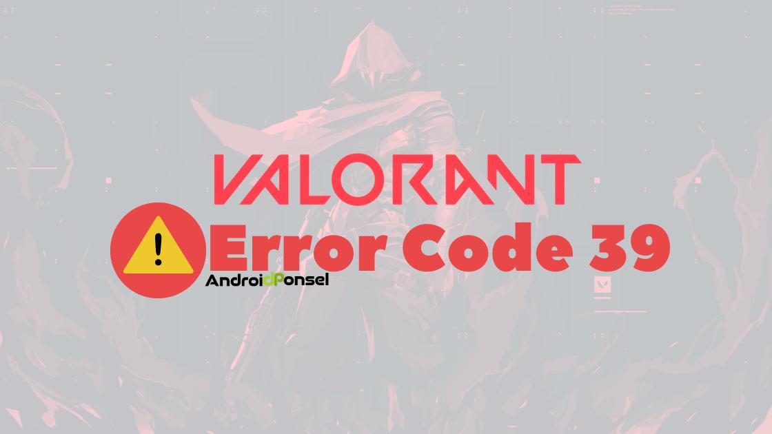 Valorant Error Code 39