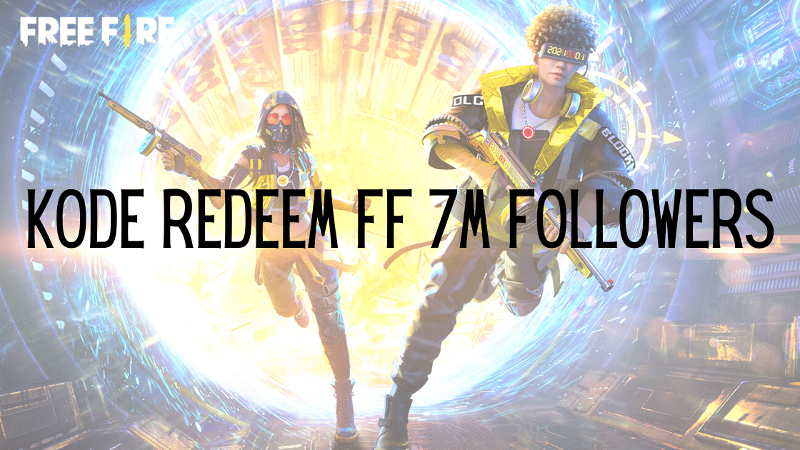Kode Redeem FF 7M Followers