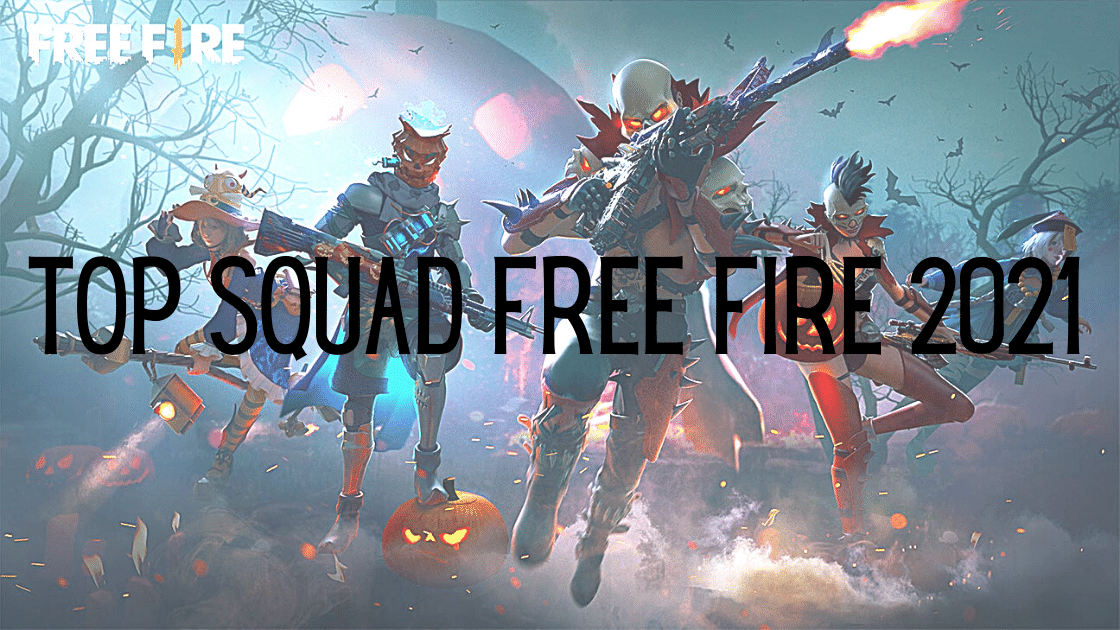 top squad Free Fire 2021