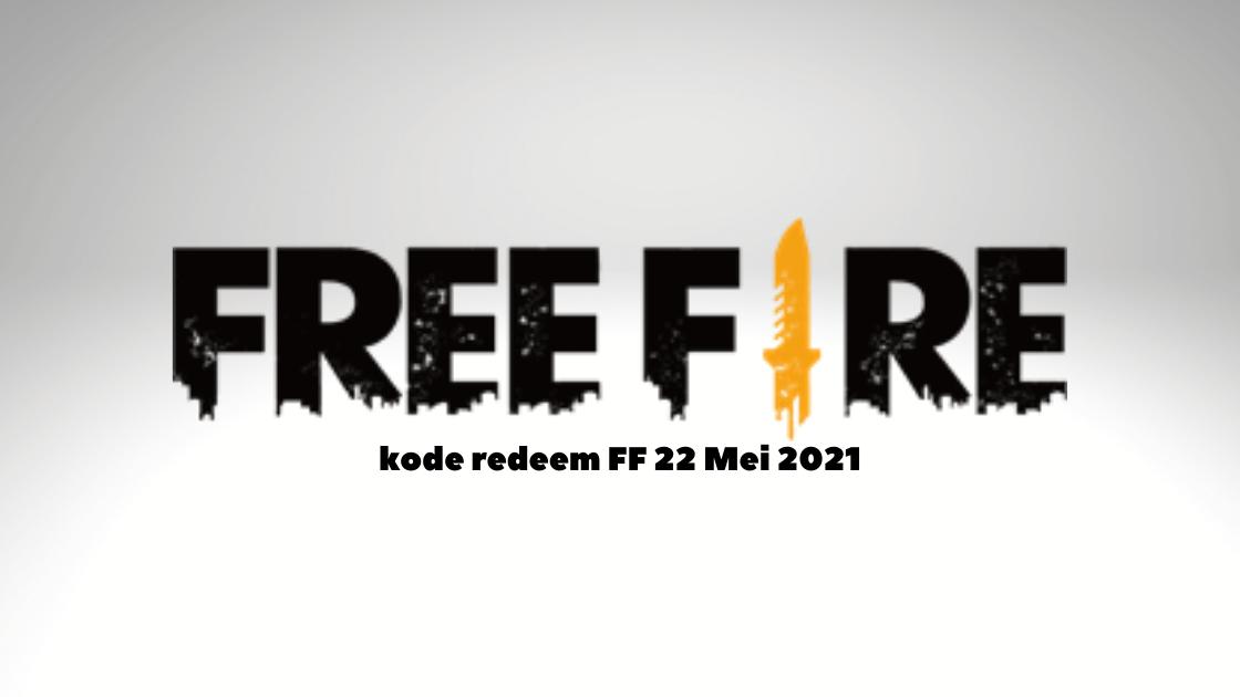 kode redeem FF 22 Mei 2021