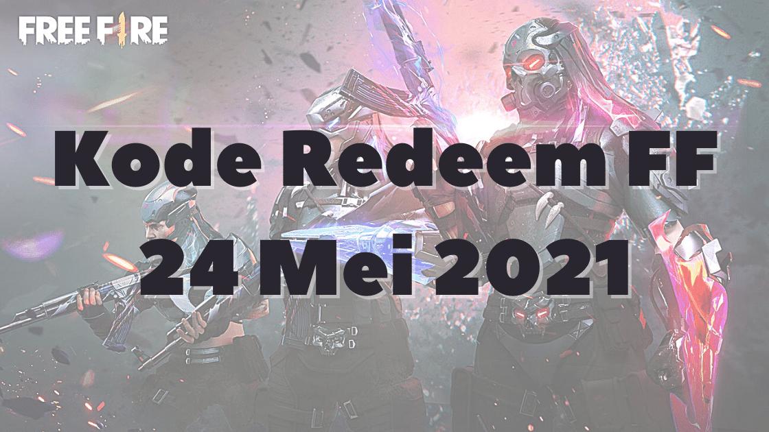 kode redeem FF 24 Mei 2021