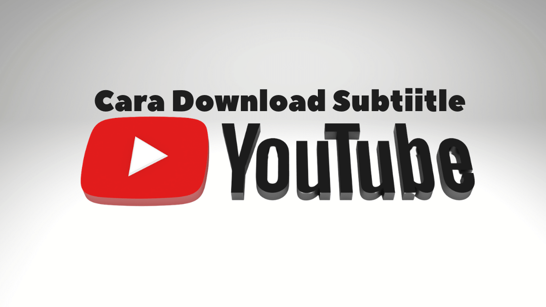 Cara Download Subtiitle youtube