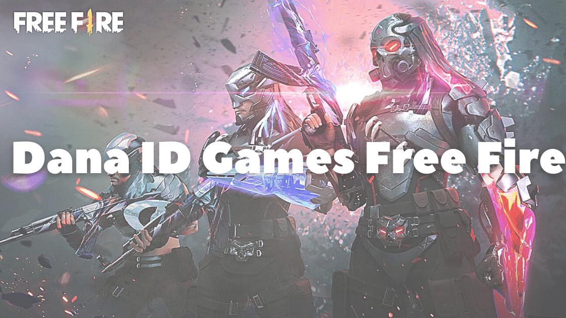 Dana ID Games Free Fire