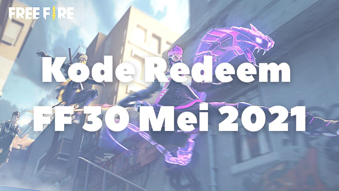 Kode Redeem FF 30 Mei 2021