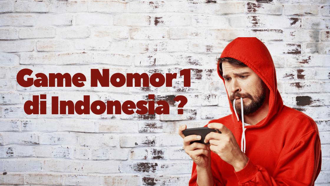 game nomor 1 Indonesia