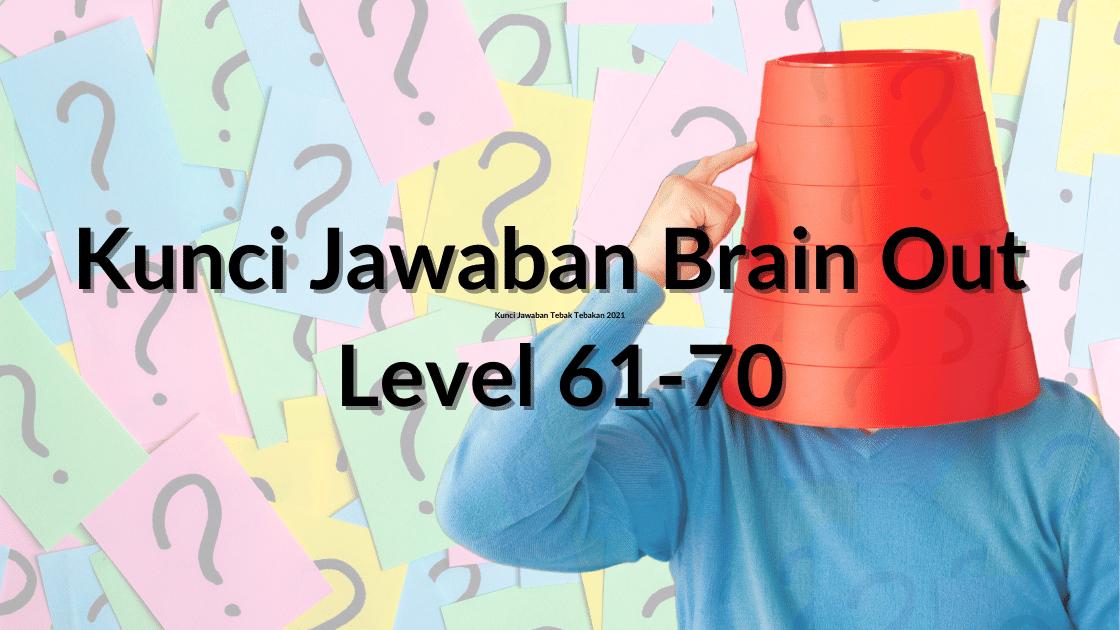 kunci jawaban brain out level 61-70