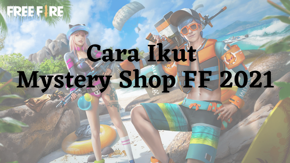 Cara Ikut Mystery Shop FF 2021