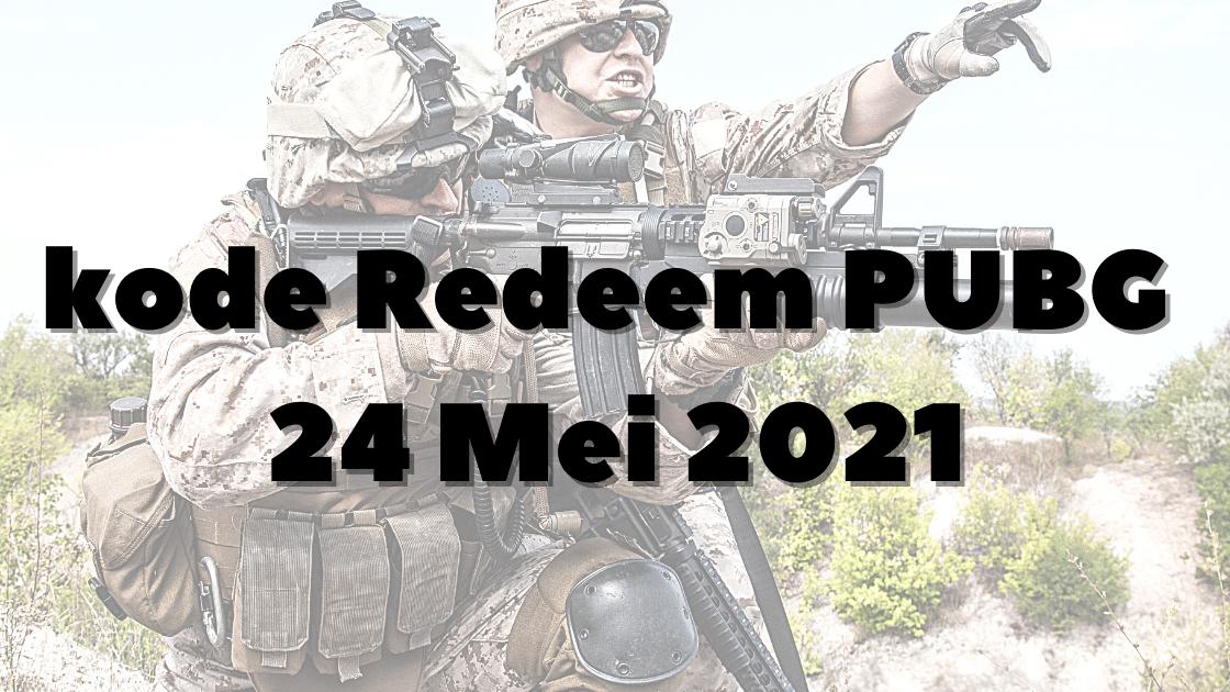 kode redeem PUBG 24 Mei 2021