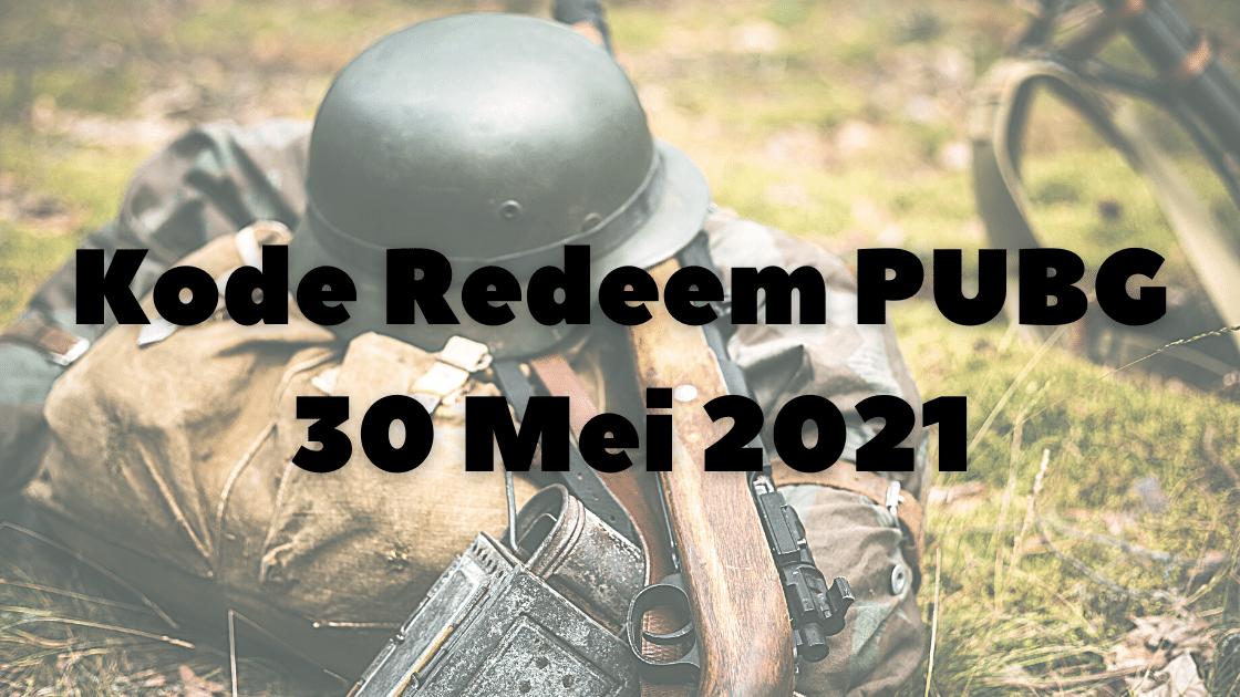 Kode Redeem PUBG 30 Mei 2021