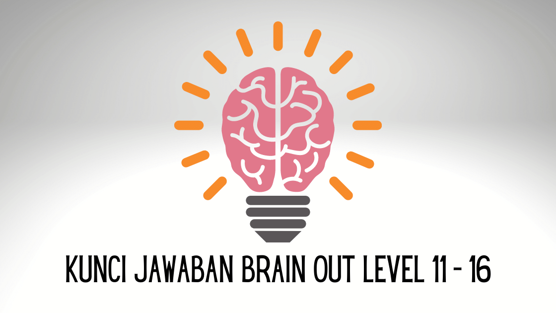 kunci jawaban brain out level 11
