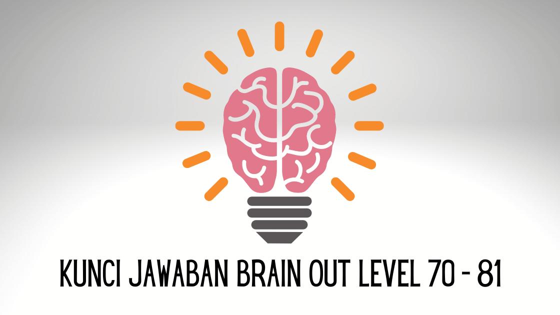 kunci jawaban brain out level 70