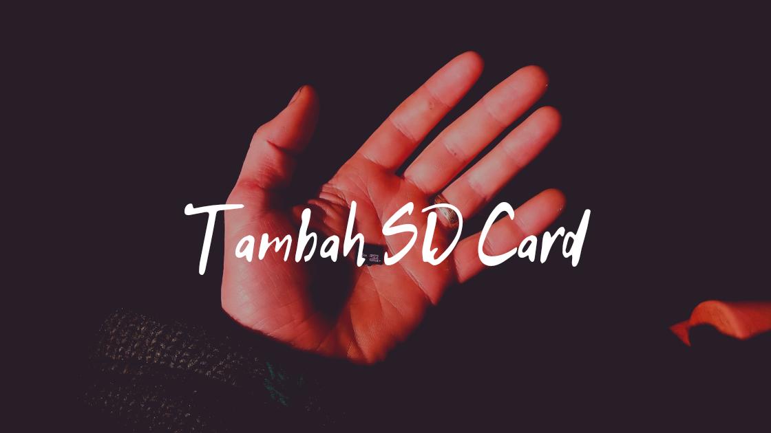 Mengatasi Memori Internal HP Yang Penuh Dengan Tambah SD card