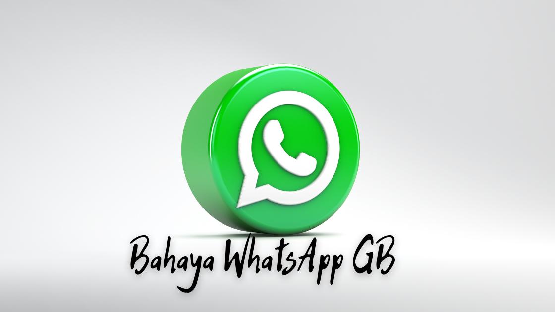 Bahaya WhatsApp GB