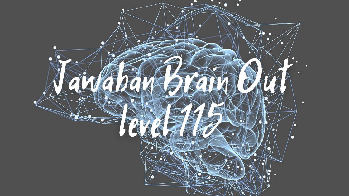 jawaban brain out level 115