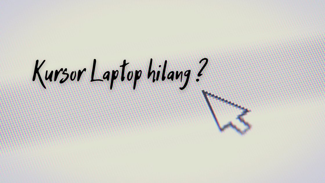 Kursor Laptop Hilang