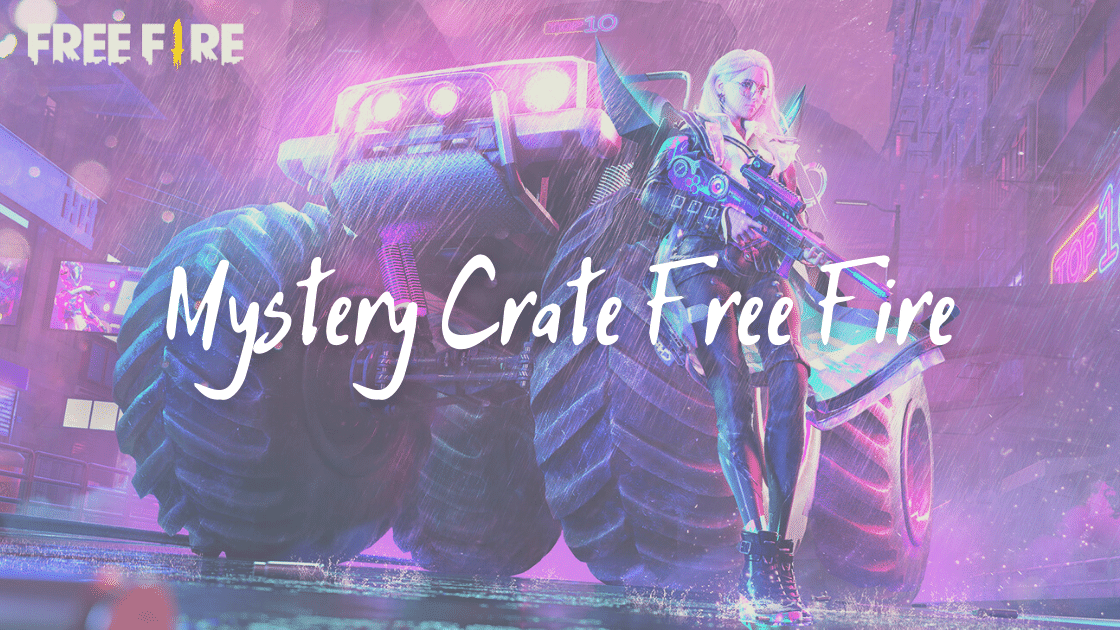 Mystery Crate Free Fire