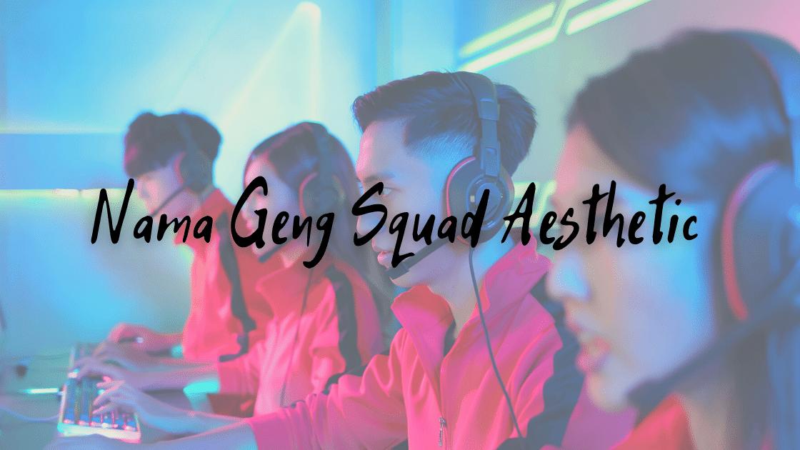 Nama Geng Squad Aesthetic