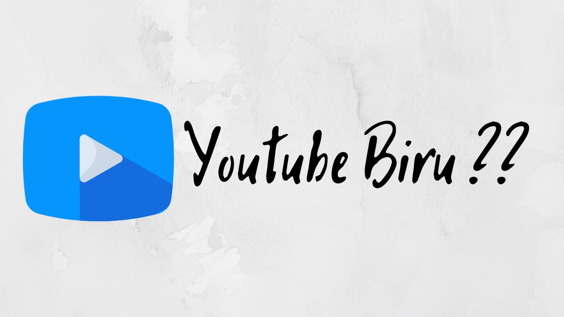 Youtube Biru apk