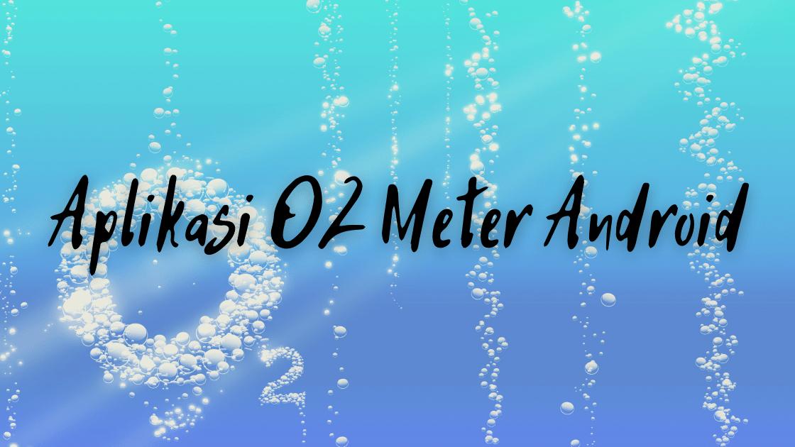 aplikasi O2 Meter di Android