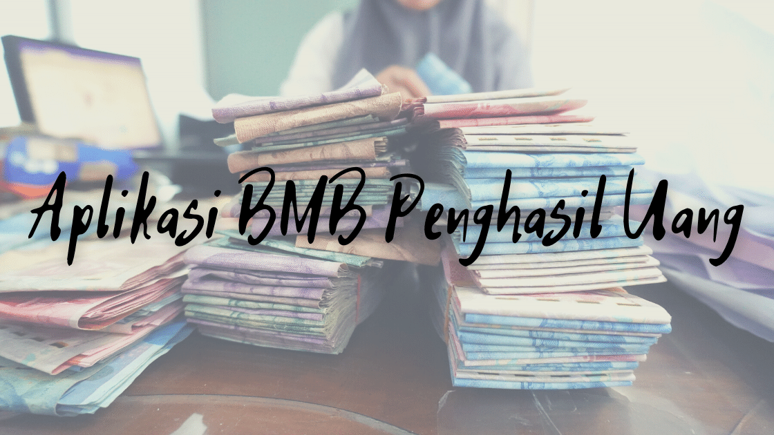 aplikasi BMB penghasil uang