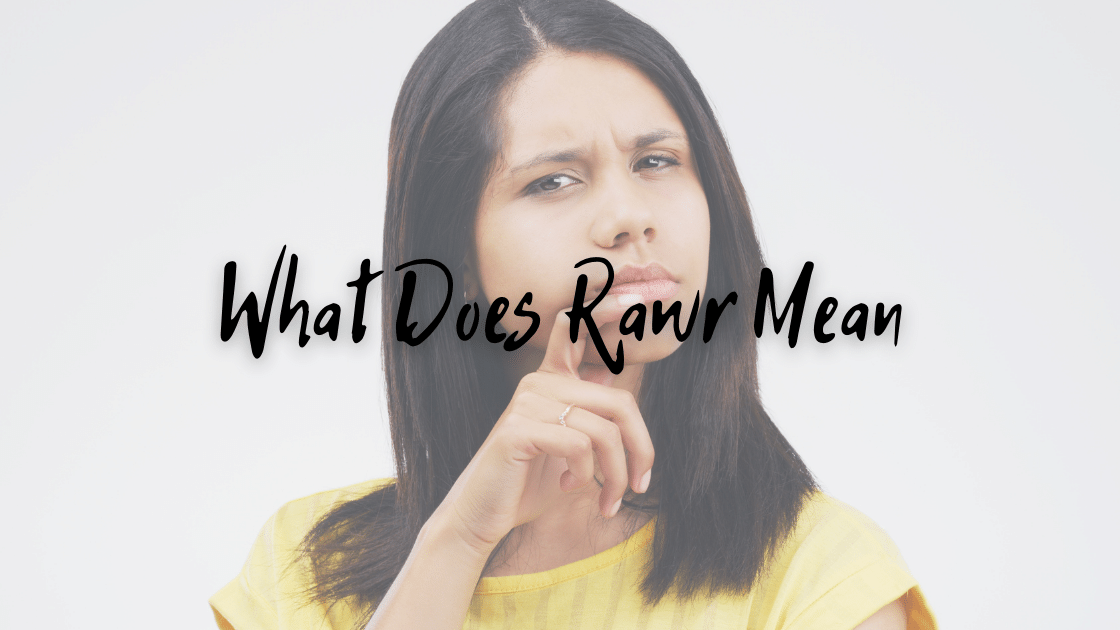 what does rawr mean artinya
