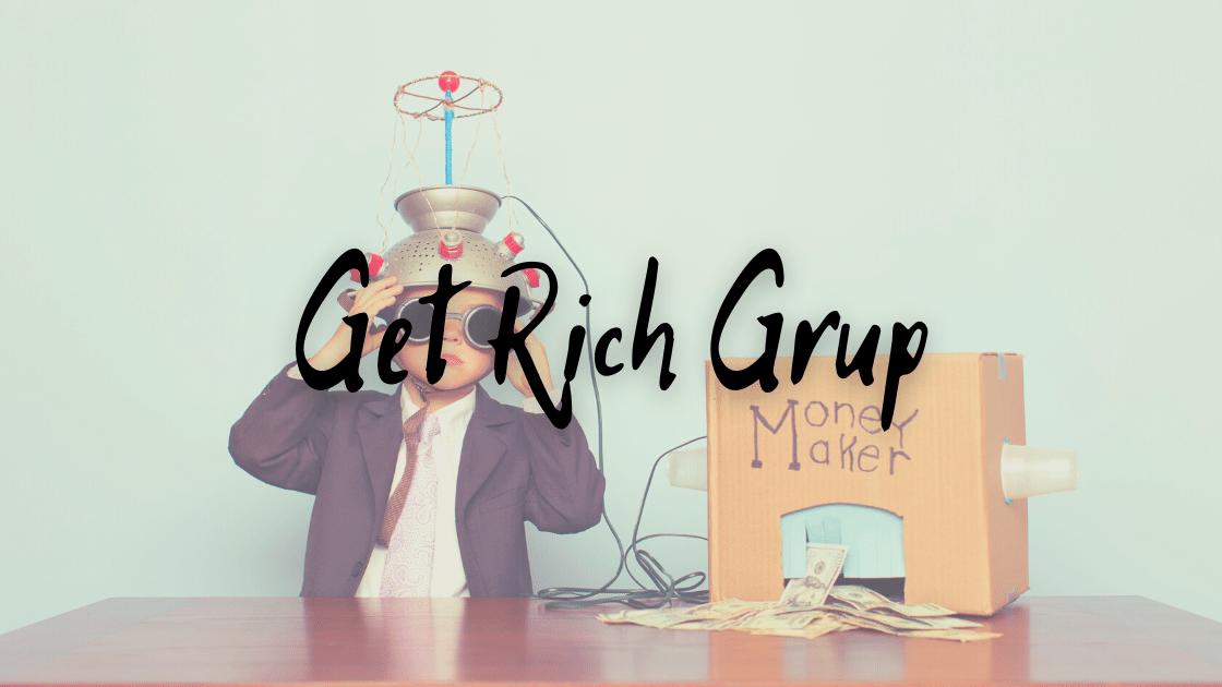 Get Rich Grup