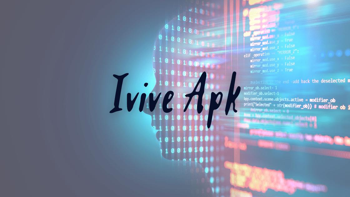 Ivive Apk