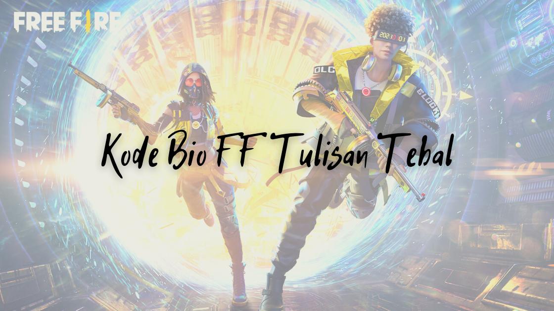 Kode Bio FF Tulisan Tebal