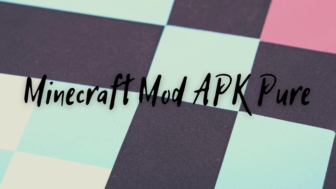 download Minecraft Mod Apk Pure