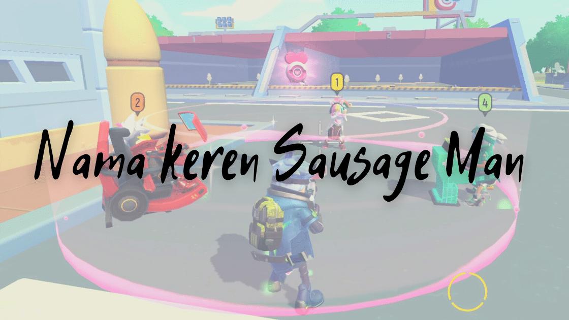 nama keren Sausage Man & yang bagus