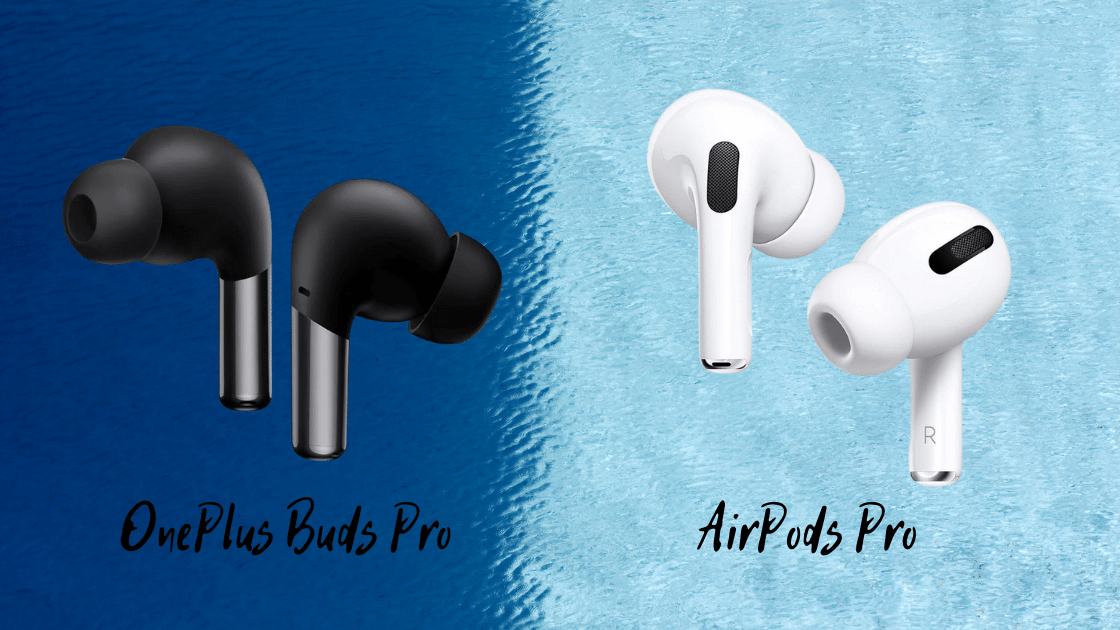 OnePlus Buds Pro vs AirPods Pro
