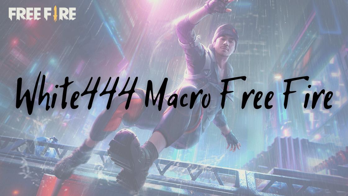 White444 Macro Free Fire