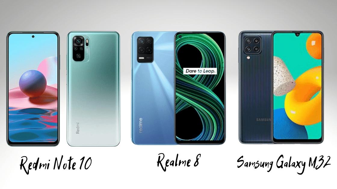 Redmi Note 10 VS Realme 8 VS Galaxy M32