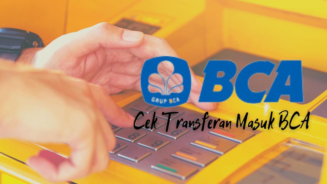Cek Transferan Masuk BCA