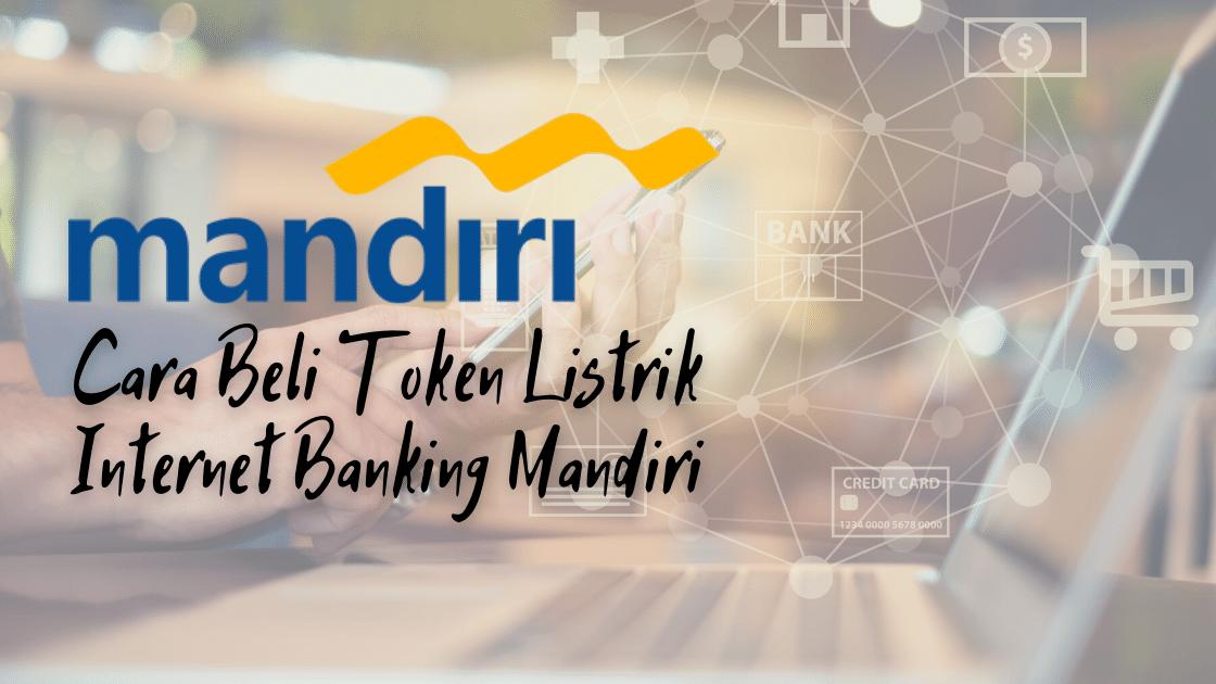 Beli Token Listrik Internet Banking Mandiri