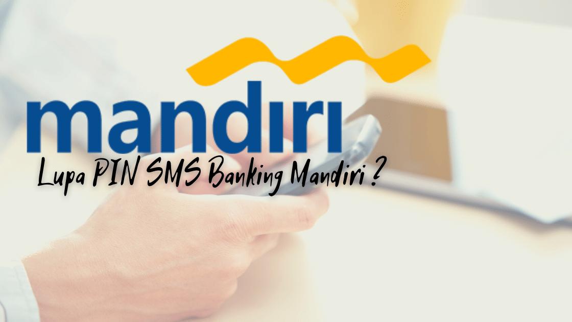 Lupa PIN SMS Banking Mandiri ?