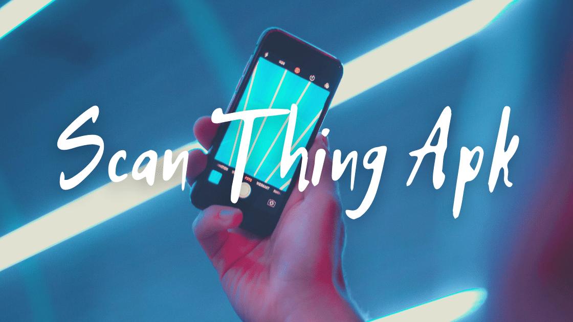 Scan Thing Apk