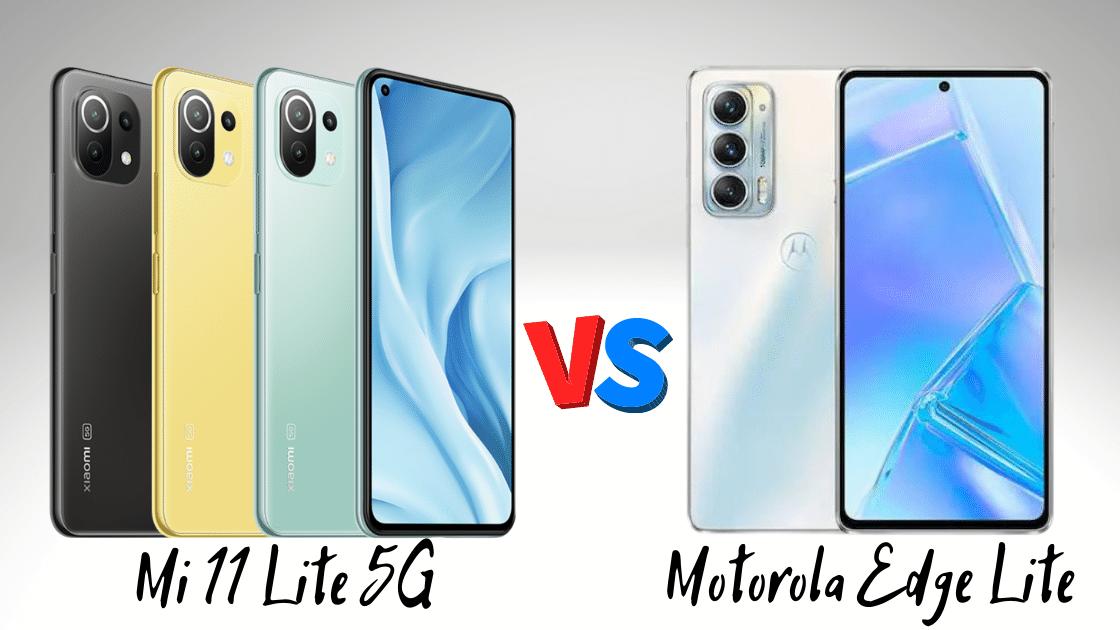 Mi 11 Lite 5G VS Motorola Edge Lite