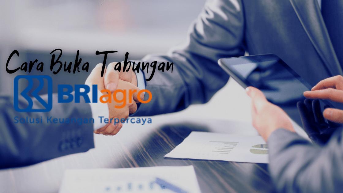 Cara Buka Tabungan Bank BRI Agroniaga