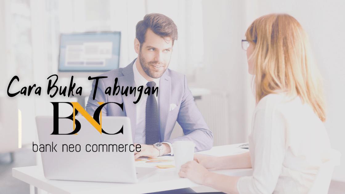 Cara Buka Tabungan Bank Neo Commerce