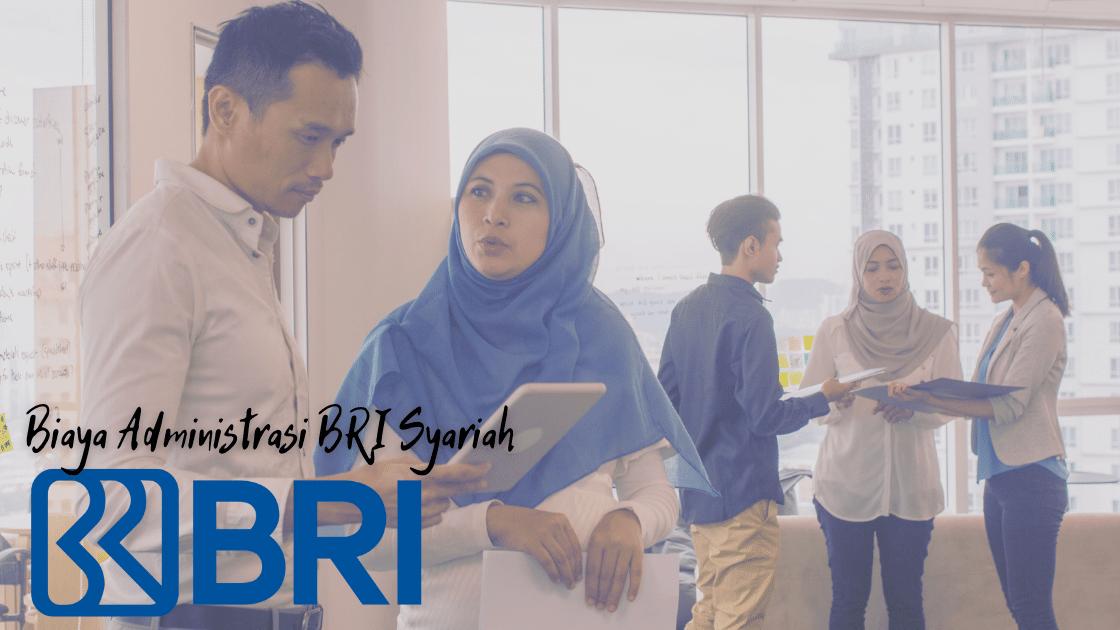 Biaya Administrasi BRI Syariah