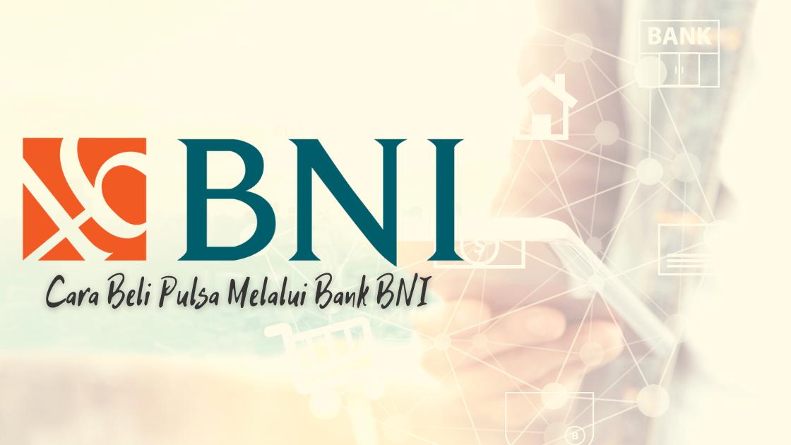 Cara Beli Pulsa Melalui Bank BNI