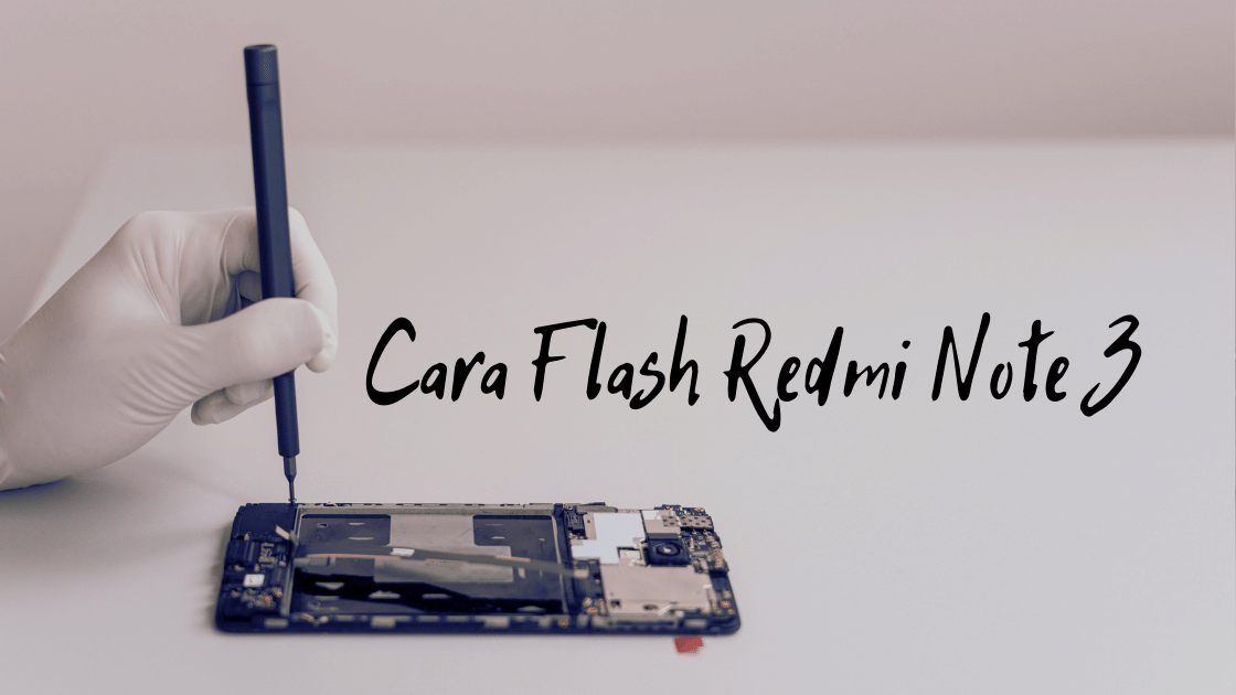 Cara Flash Redmi Note 3 (1)