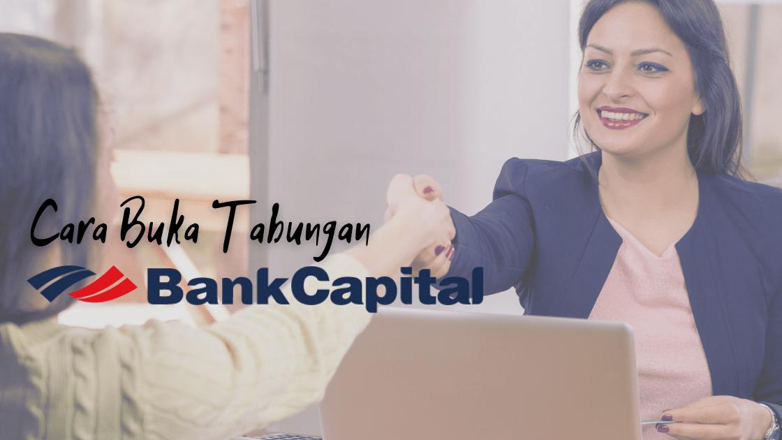 Cara Buka Tabungan Bank Capital