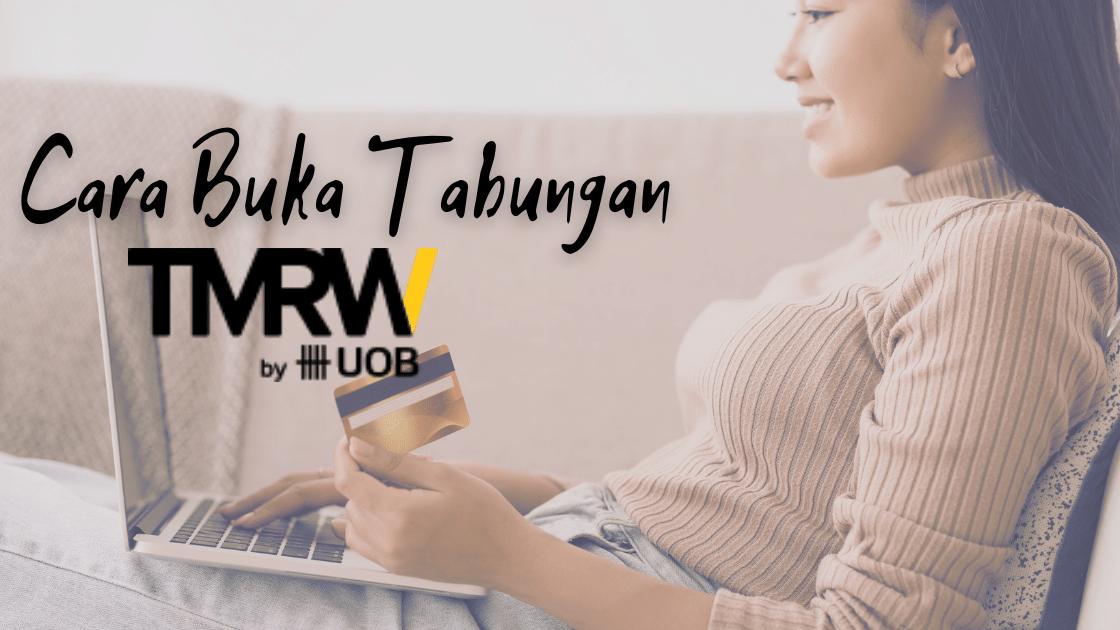 Cara Buka Tabungan TMRW Bank UOB