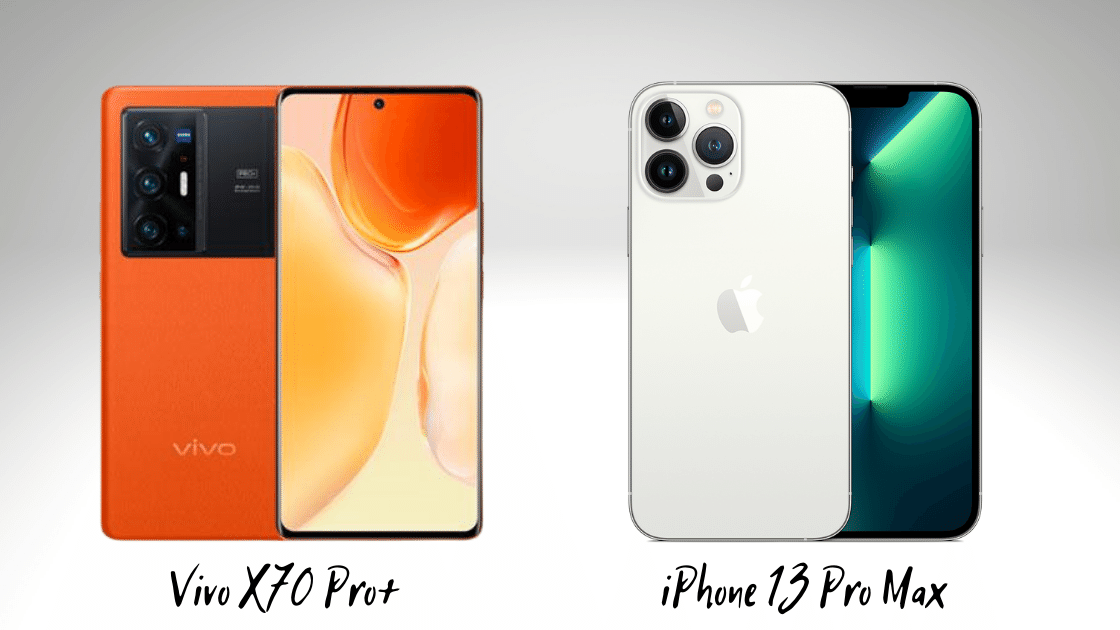 Vivo X70 Pro+ vs iPhone 13 Pro Max